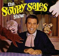 The Soupy Sales Show .... I liked his lunch menu....LOL