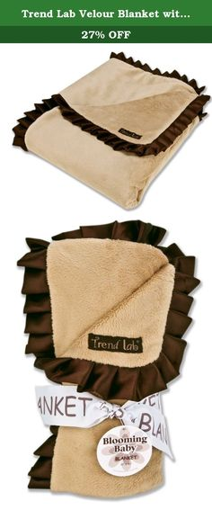 Trend Lab Velour Blanket with Trim, Caramel with Chocolate Satin. 102198 Features: -Receiving blanket. -Soft caramel velour that is surrounded by a chocolate brown satin ruffle. -Keep your little one warm and secure. Product Type: -Receiving Blankets. Gender: -Unisex. Color: -Tan/Brown. Lifestage: -Baby. Dimensions: Overall Length - Head to Toe: -30 Inches. Overall Width - Side to Side: -40 Inches. Overall Product Weight: -1 Pounds.