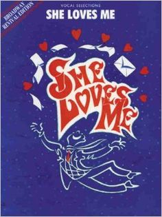 She Loves Me (Broadway Revival Edition)