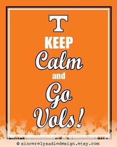 "University of Tennessee Volunteers ""Keep Calm and Go Vols"" Print. via Etsy. Tennessee Volunteers Football, Tennessee Football, Vol Nation, Tennessee Girls, Tennessee Waltz, Tn Vols, Orange Country, Keep Calm Quotes, University Of Tennessee"