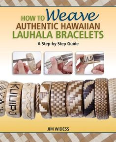 How to Weave Authentic Hawaiian Lauhala Bracelets: A Step by Step Guide (Traditional Hawaiian Crafts) by Jim Widess Flax Weaving, Weaving Art, Wire Weaving, Weaving Patterns, Basket Weaving, Hawaii Crafts, Hawaiian Art, Hawaiian Punch, Woven Bracelets