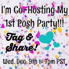 12/9 @ 9pm ••• CO-HOSTING MY FIRST POSH PARTY! I'm so excited to announce I'll be co-hosting my first Posh Party on Wednesday, December 9th at 9pm PST!!! This is my first time so I will need as much help as I can get!   If you can, please recommend your favorite [Poshmark-Compliant] closets for me to peruse.   The theme is still TBA, but I will let you know ASAP.   Thank you so much, and I can't wait for Party Time!!!  Other