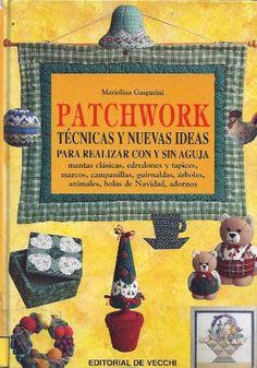 Patchwork : técnicas y nuevas ideas para realizar con y sin aguja / Mariolina Gasparini
