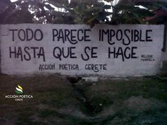 Todo parece imposible hasta que se hace  #paredes #muros