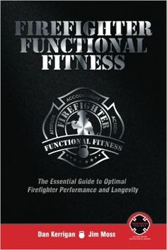 88 best fitness books images on pinterest weight training loosing firefighter functional fitness the essential guide to optimal firefighter performance and longevity dan kerrigan fandeluxe Image collections