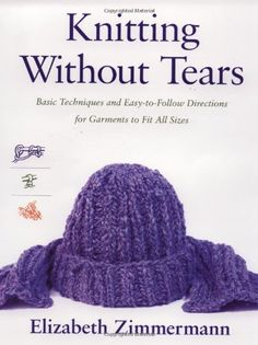 Bestseller Books Online Knitting Without Tears: Basic Techniques and Easy-to-Follow Directions for Garments to Fit All Sizes Elizabeth Zimmermann $11.53  - http://www.ebooknetworking.net/books_detail-0684135051.html