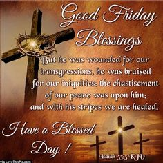Good Friday Blessings Have A Blessed Day religious easter jesus good morning good friday good friday quotes good friday images good friday quotes and sayings good friday pictures happy good friday good morning good friday Good Friday Message, Friday Messages, Friday Wishes, Wishes Messages, Morning Messages, Morning Greeting, Good Friday Quotes Religious, Good Friday Quotes Jesus, Its Friday Quotes