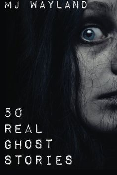50 Real Ghost Stories: Terrifying Real Life Encounters with Ghosts and Spirits by M J Wayland http://www.amazon.com/dp/1909667005/ref=cm_sw_r_pi_dp_M4drvb00QHW2S