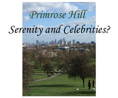 'London's Primrose Hill: Serenity and Celebrities?' #London #Primrose Hill