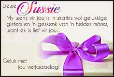 Afrikaanse Inspirerende Gedagtes & Wyshede: Verjaarsdae Best Birthday Wishes Quotes, Birthday Qoutes, Birthday Prayer, Funny Happy Birthday Meme, Birthday Wishes For Sister, Happy Birthday Wishes Cards, Happy Wishes, Birthday Messages, Birthday Cards