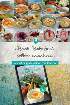 Babybrei selber machen: Das eBook mit Schritt-für-Schritt Beikosteinführung und über 60 Rezepten für Mittagsbrei, Abendbrei und Nachmittagsbrei.