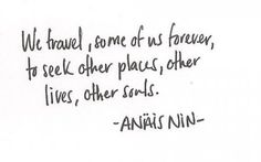 we travel to seek our souls