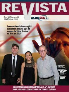 Já está circulando a Revista da Aconseg-RJ,  edição 22,  com destaque para os dados de crescimento de 15% da Tokio Marine no estado do Rio, alavancado em até 11% pelas operações das afiliadas
