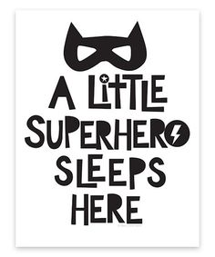 Another great find on #zulily! Black & White 'A Little Superhero Sleeps Here' Print #zulilyfinds