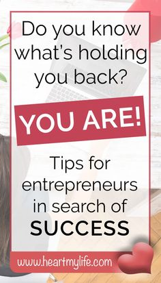 Tips for entrepreneurs who are in search of success. Success habits and daily routines will take you farther than talent or money. Don't stand in your way.