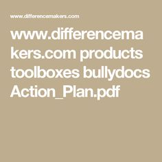 www.differencemakers.com products toolboxes bullydocs Action_Plan.pdf