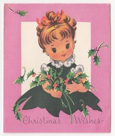 Vintage Greeting Card Christmas Wishes Cute Little Girl Holly Pink