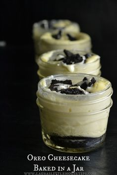 Oreo Cheesecake Baked in a Jar | http://lauraslittlehousetips.com/oreo-cheesecake-baked-in-a-jar/