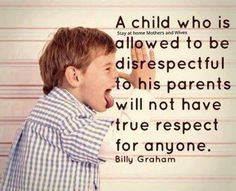 "There are a lot of children today who are ""allowed"" to be disrespectful to their parents. And allowed to be disrespectful of other people including their property and privacy. The Bible tells us to ""bring up a child the way he should go..."" Proverbs 22:6. That's an active, involved and purposeful endeavor. Not a passive, hands off, and limited effort. Need help with a disrespectful child? Read more at http://www.gracecentered.com/teaching-children-to-be-respectful.htm"