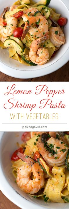 Delicious Zesty Lemon Pepper Shrimp Pasta with Fresh Vegetables | jessicagavin.com #pappardelle #italianrecipe