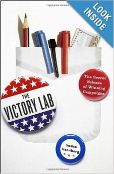 The Victory Lab: The Secret Science of Winning Campaigns: Sasha Issenberg: 9780307954794: Amazon.com: Books