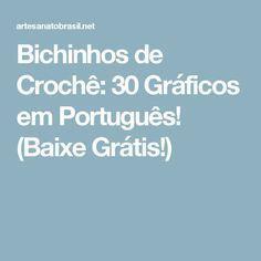 Bichinhos de Crochê: 30 Gráficos em Português! (Baixe Grátis!)