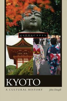 Kyoto [electronic resource] : a cultural history / John Dougill
