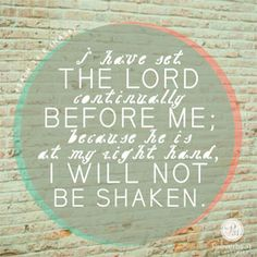 """""""I have set the Lord continually before me, Because He is at my right hand, I will not be shaken.""""  Psalm 16:8 (NASB) // Have you ever felt abandoned? Alone? Ignored? CLICK to read today's devotion where Cindi McMenamin shares how God stepped in to fill the void when she lost the help of someone dear to her."""