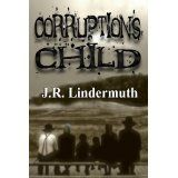 Corruptions Child (Unknown Binding)By J.R. Lindermuth