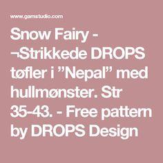 """Snow Fairy - ¬Strikkede DROPS tøfler i """"Nepal"""" med hullmønster. Str 35-43. - Free pattern by DROPS Design"""