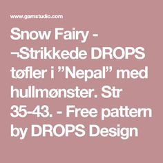 "Snow Fairy - ¬Strikkede DROPS tøfler i ""Nepal"" med hullmønster. Str 35-43. - Free pattern by DROPS Design"