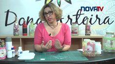 Dona Arteira com Você - 06 - Reutilizando e Embelezando Vidros e Garrafas