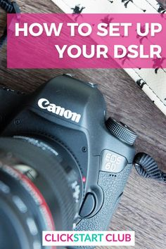 How to set up your DSLR. Here's the custom settings every blogger or beginner photographer should have on their cameras.
