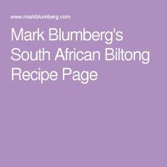 Mark Blumberg's South African Biltong Recipe Page Biltong, African, Recipes, Recipies, Ripped Recipes, Cooking Recipes, Medical Prescription, Recipe