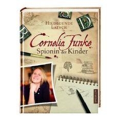 Cornelia Funke - Spionin der Kinder: Amazon.de: Hildegunde Latsch: Bücher