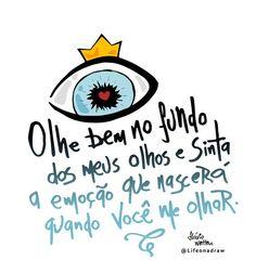 Olhe bem no fundo dos meus olhos