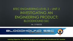 BTEC Level 2 Engineering: Investigating an Engineering Product (Bloodhound SSC Project)