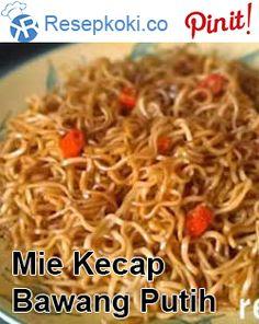 Resep Mie Kecap Bawang Putih