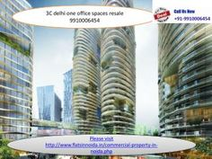 call 9910006454 for honest advice and best resale inventory 3c delhi one office space, 3c delhi one residential flats resale, 3c delhi one resale http://www....