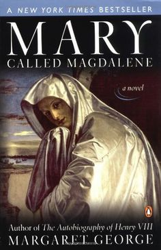 Mary, Called Magdalene by Margaret George, http://www.amazon.com/dp/0142002798/ref=cm_sw_r_pi_dp_vCk0qb16X7AC0