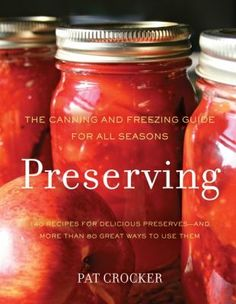 Organized by season, provides step-by-step instructions for home canning and freezing, and features over two hundred recipes for using preserves in everything from appetizers and soups to main courses and desserts.