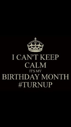 Birthday Month!!!! Time to fuck shit up!!!!