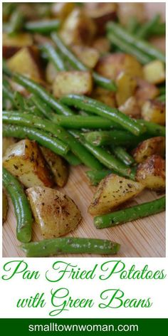 So yummy. This is one of those traditional recipes that is forever ingrained in my heart and my taste buds. Pan Fried Potatoes and Green Bean goes with almost anything.