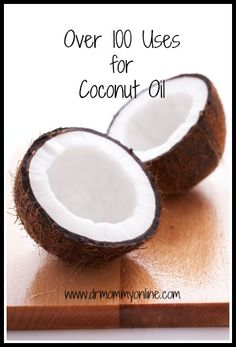 We love coconut oil and it can be used for so many things...here's a list of over 100 uses...