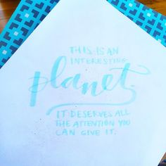 """246:: """"This is an interesting planet. It deserves all the attention you can give it."""" // Scribbled this morning while reading #Gilead  #emletters #lettereveryday"""