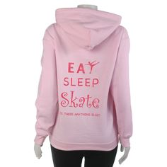 """Figure Skater Hoodie with """"eat sleep skate"""" on back  #sk8dream  Like and re-post so I have a chance to win a $ 150 gift card to Rainbo Sports!"""