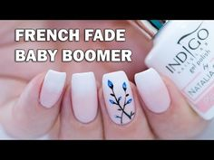 EASY French Fade (Baby Boomer) Nails with Gel Polish + Floral - YouTube