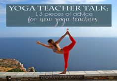 Yoga Teacher Talk: 13 pieces of advice for new and prospective yoga teachers. Join the discussion at forum.yogabycandace.com