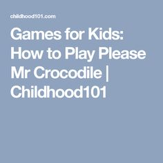 Games for Kids: How to Play Please Mr Crocodile | Childhood101