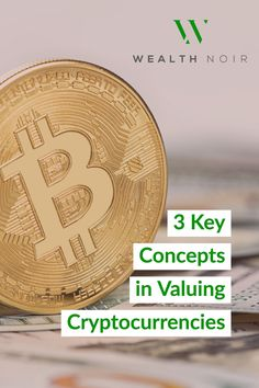 3 Key Concepts in Valuing Cryptocurrencies - Cryptocurrency - Ideas of Cryptocurrency - 3 Key Concepts in Valuing Cryptocurrencies Investing In Cryptocurrency, Cryptocurrency Trading, Bitcoin Cryptocurrency, Silver Investing, Bitcoin Business, Crypto Currencies, Bitcoin Mining, Money Management, Investors